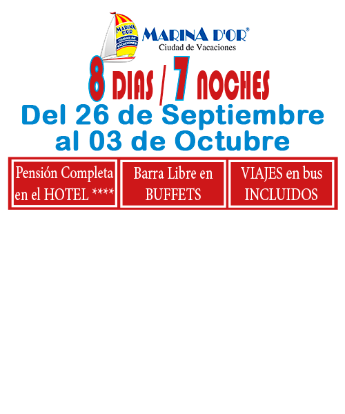 MARINA D`OR # HOTEL 4**** (del 26 de Septiembre al 03 de Octubre) # 8 días/7 noches en PC buffet+ be